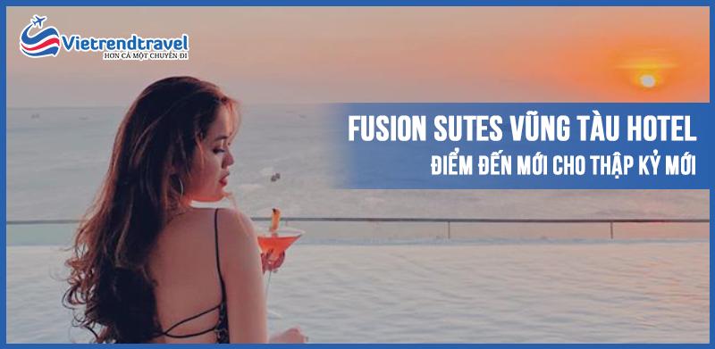 Fusion-Suites-Vung-Tau-Hotel-Diem-den-moi-cho-thap-ki-moi-vietrend-travel