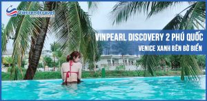 vinpearl-discovery-2-phu-quoc-vietrend-travel